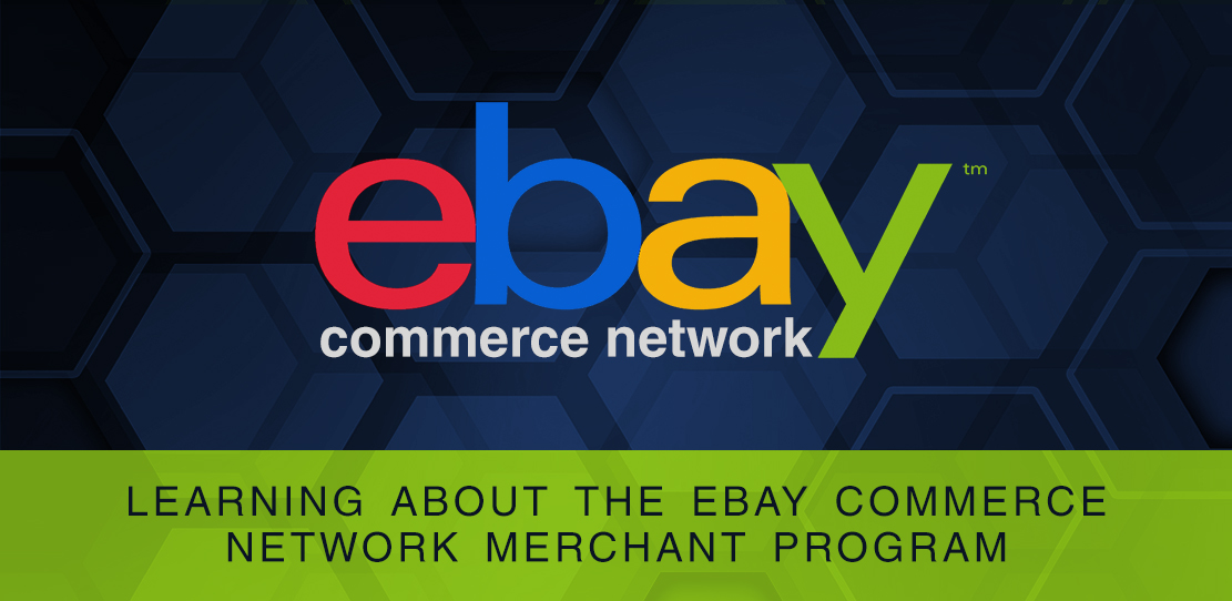 Learning About the eBay Commerce Network Merchant Program