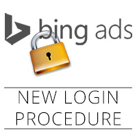 Bing Ads New Login Procedure