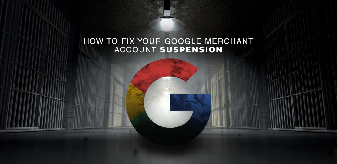 Fix Google Merchant Account Suspension