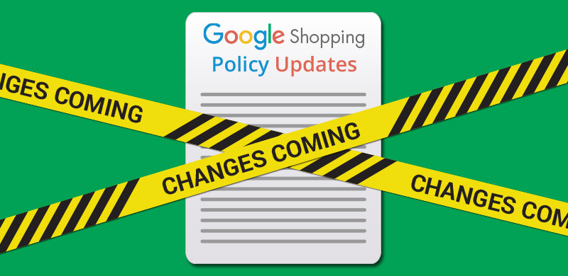 Google Shopping Policy Center Changes