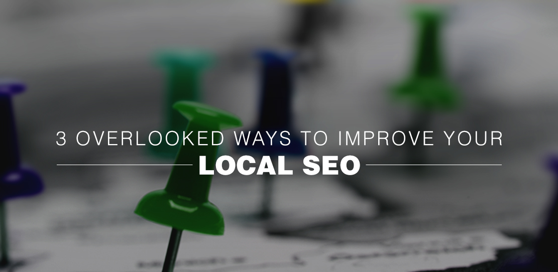 3 Overlooked Ways to Improve Your Local SEO