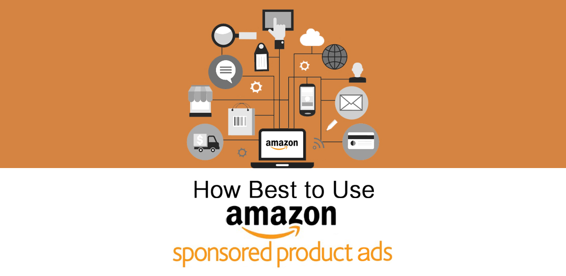 How Best To Use Amazon Sponsored Product Ads