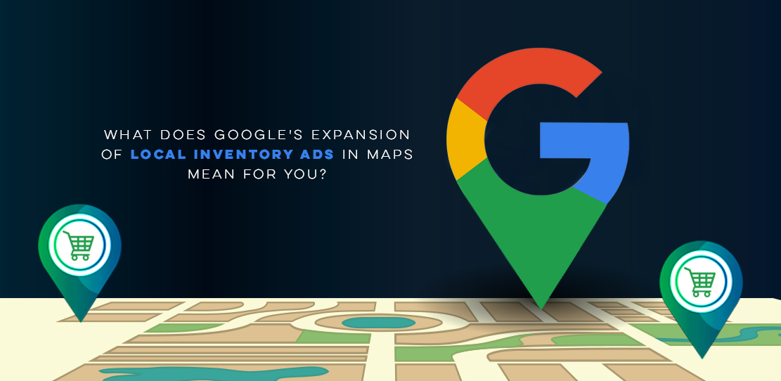 Google's Expansion Of Local Inventory Ads