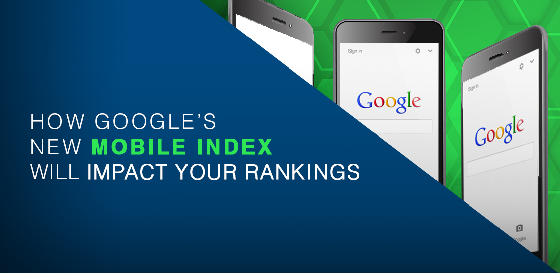 How Google's New Mobile Index Will Impact Your Rankings