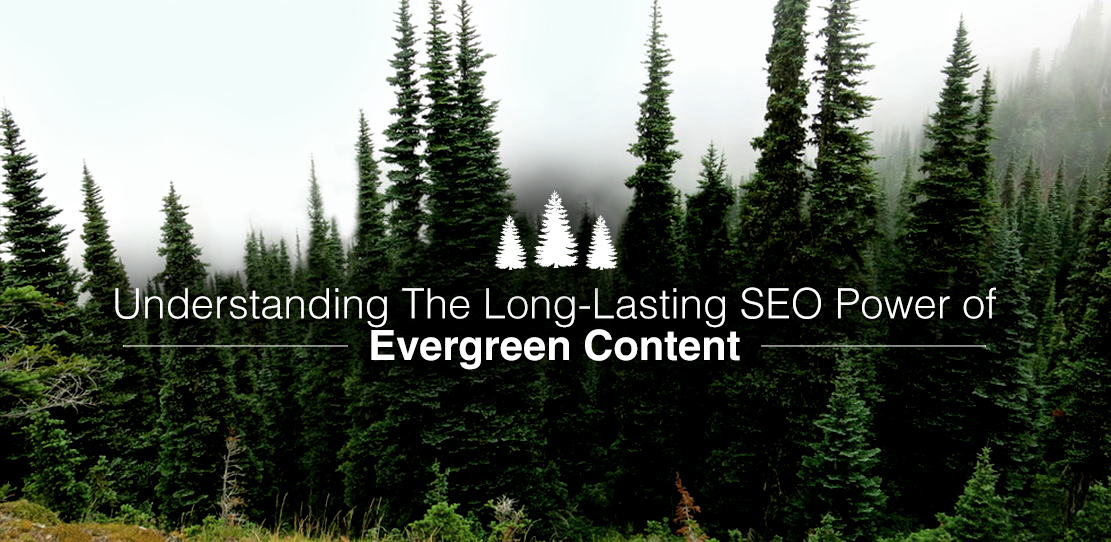 Understanding the Long-Lasting SEO Power of Evergreen Content