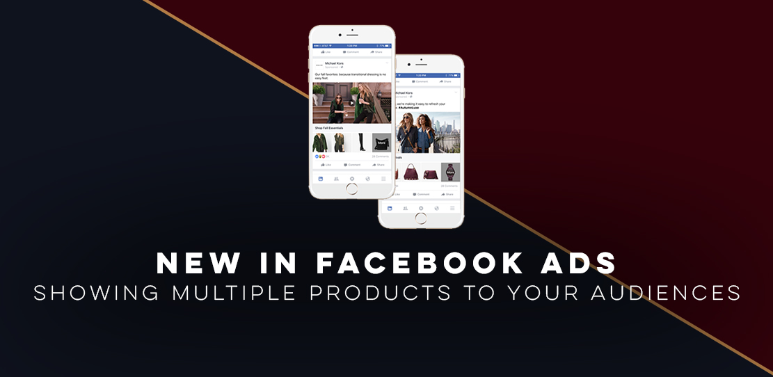 New in Facebook Ads: Showing Multiple Products to Your Audiences