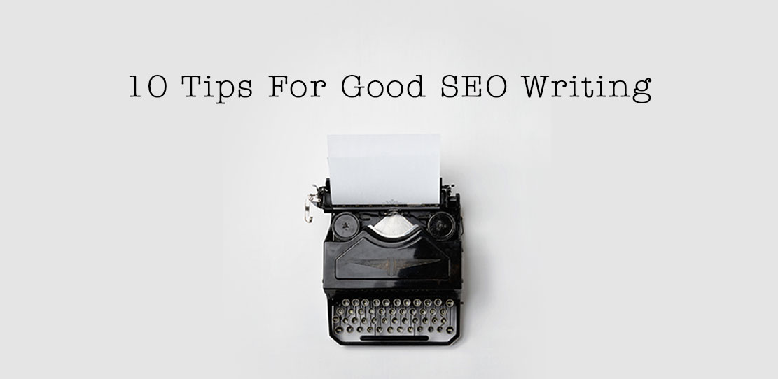 10 Tips For Good SEO Writing
