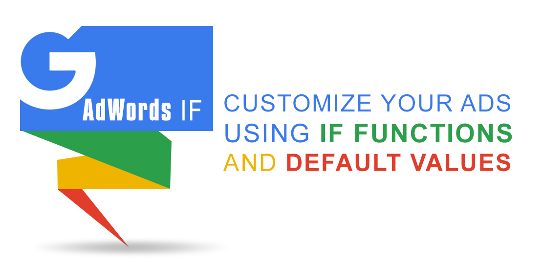 Google Adwords IF Functions