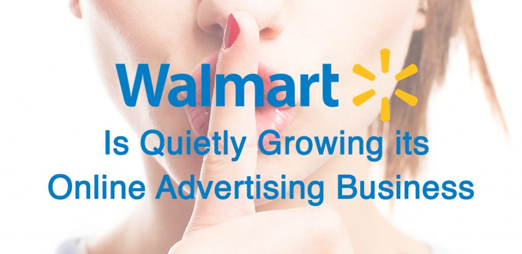 Walmart Is Quietly Growing Its Online Advertising Business