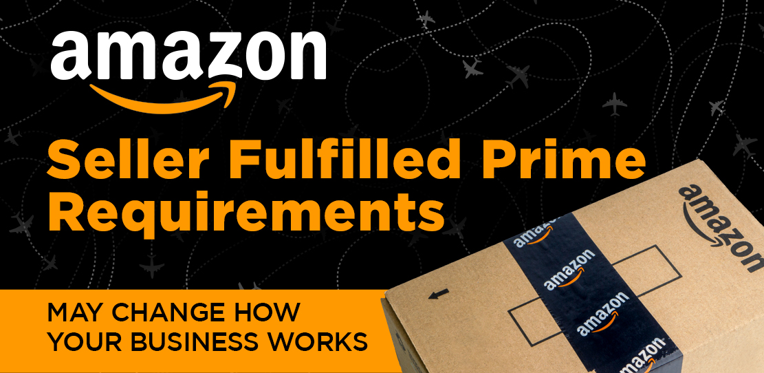 New Amazon Seller Fulfilled Prime Requirements May Change How Your Business Works