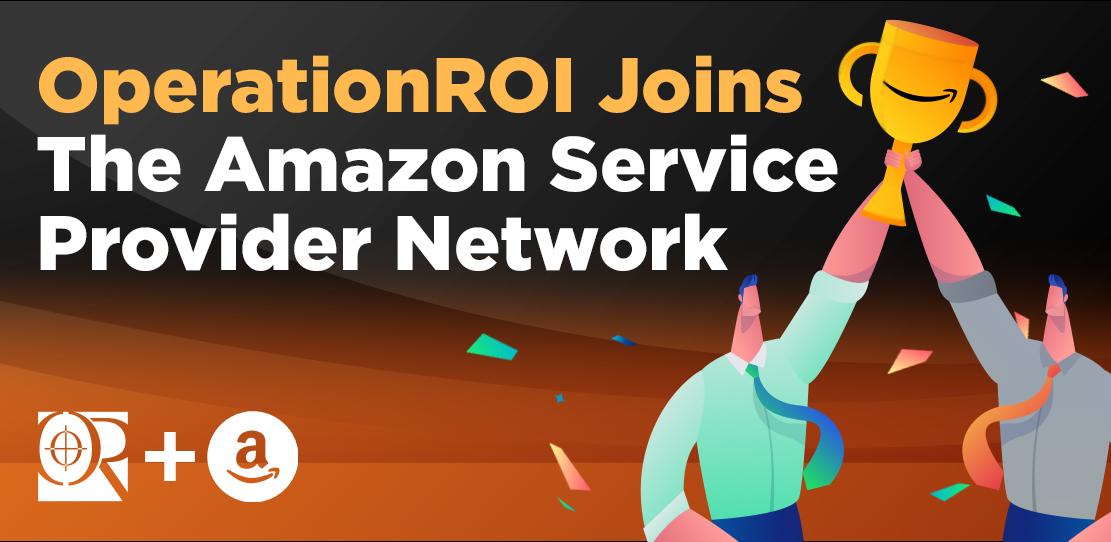 OperationROI Joins The Amazon Service Provider Network
