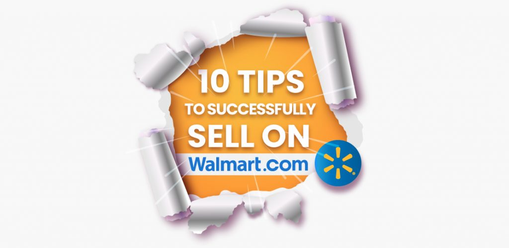 10 Tips To Successfully Sell Walmart.com